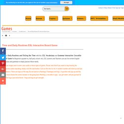 Daily Routines, Telling the Time, ESL, Vocabulary, Grammar, Interactive Board Game