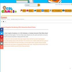 School Supplies Vocabulary ESL Interactive Board Game