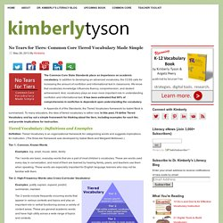 No Tears for Tiers: The CCSS Tiered Vocabulary Made Simple