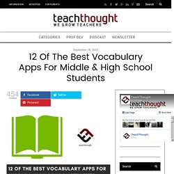 12 Of The Best Vocabulary Apps For Middle & High School Students -
