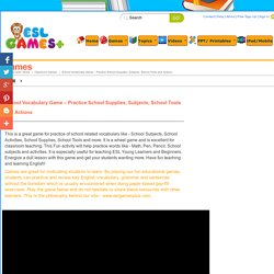 School Vocabulary Game - Practice School Supplies, Subjects, School Tools and Actions