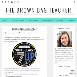 7-Up Vocabulary Practice - The Brown Bag Teacher
