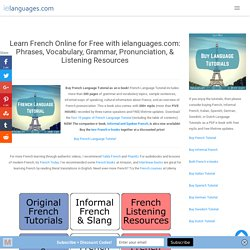Learn French Online for Free: Phrases, Vocabulary, Grammar, Pronunciation, & Listening Resources
