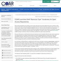 "COAR » COAR Launches Draft ""Resource Type"" Vocabulary for Open Access Repositories"
