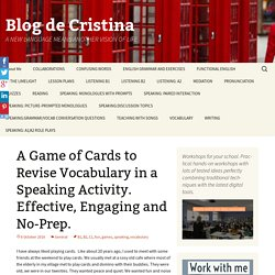 A Game of Cards to Revise Vocabulary in a Speaking Activity. Effective, Engaging and No-Prep.