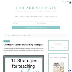 10 effective vocabulary teaching strategies - Just Add Students