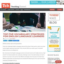 Top Five Vocabulary Strategies for English Language Learners