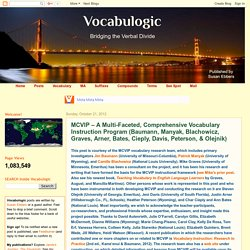 Vocabulogic: MCVIP – A Multi-Faceted, Comprehensive Vocabulary Instruction Program (Baumann, Manyak, Blachowicz, Graves, Arner, Bates, Cieply, Davis, Peterson, & Olejnik)