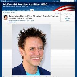 Lead Vocalist to Film Director: Sneak Peek at James Gunn's Career