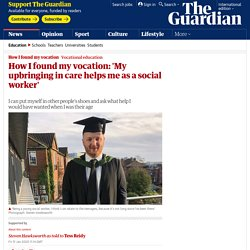 How I found my vocation: 'My upbringing in care helps me as a social worker' ...