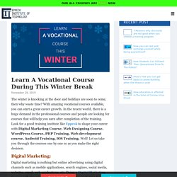 Learn A Vocational Course During This Winter Break -