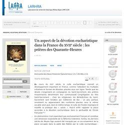 Missions, vocations, dévotions - Un aspect de la dévotion eucharistique dans la France du xviiesiècle: les prières des Quarante-Heures - LARHRA