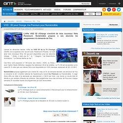 VOD : 3D pour Orange, Ina Premium pour Numéricâble