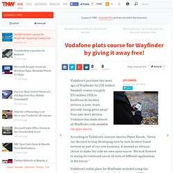 Vodafone plots course for Wayfinder by giving it away free!