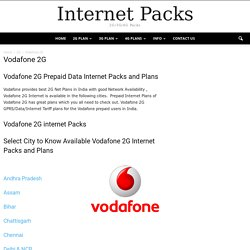 Vodafone 2G Prepaid Data Internet Packs and Plans - Tariff of Telecom Operators