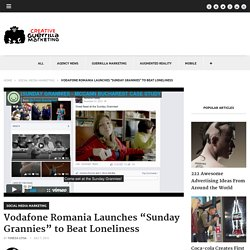 """Vodafone Romania Launches """"Sunday Grannies"""" to Beat Loneliness"""
