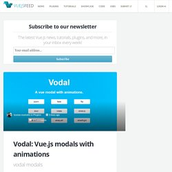 Vodal: Vue.js modals with animations - Vue.js Feed