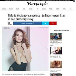 Natalia Vodianova, enceinte : En lingerie pour Etam et son printemps sexy