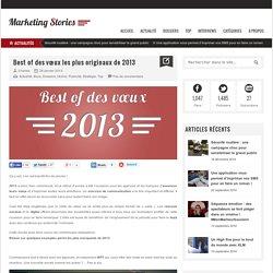 Best of des vœux les plus orignaux de 2013, agences et marques