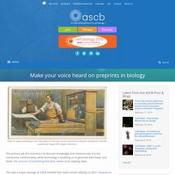 Make your voice heard on preprints in biology - ASCB
