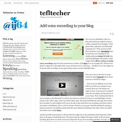 Add voice recording to your blog « tefltecher