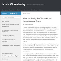 How to Study the Two-Voiced Inventions of Bach - Music Of Yesterday