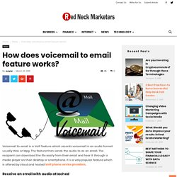 How does voicemail to email feature works?
