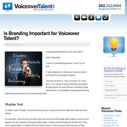 Is Branding Important for Voiceover Talent? | VoiceoverTalent.com