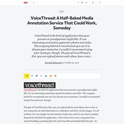 VoiceThread: A Half-Baked Media Annotation Service That Could Work, Someday