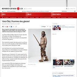Voici Ötzi, l'homme des glaces!