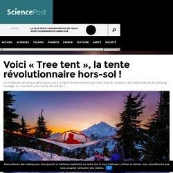 """Voici """"Tree tent"""", la tente révolutionnaire hors-sol"""