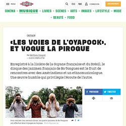 «Les Voies de l'Oyapock», etvogue la pirogue