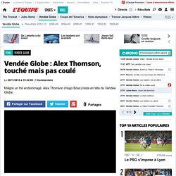 Alex Thomson, touché mais pas coulé