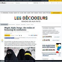 Niqab, hijab, burqa : des voiles et beaucoup de confusions
