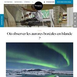 Où voir des aurores boréales en Islande ?