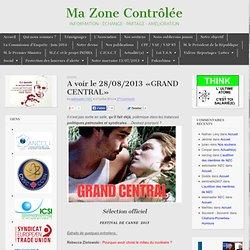 A voir le 28/08/2013 «GRAND CENTRAL»