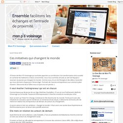 Le blog de Mon P'ti Voisinage: Ces initiatives qui changent le monde