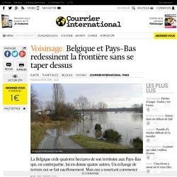 Voisinage. Belgique et Pays-Bas redessinent la frontière sans se taper dessus
