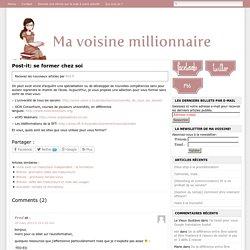 Ma Voisine Millionnaire Post-it: se former chez soi