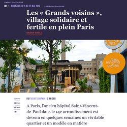 """Les """"Grands voisins"""", village solidaire et fertile en plein Paris - Oui ! Le magazine de la Ruche Qui Dit Oui !"""