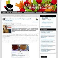Le co-voiturage des produits régionaux, c'est Péligourmet ! » Social 3.0