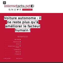 Voiture autonome : il ne reste plus qu'à améliorer le facteur humain !