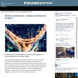 Voiture autonome: utopie ou futur de la ville ? - Le Futur de la conduite - Le Figaro