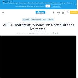 VIDEO. Voiture autonome : on a conduit sans les mains ! - Le Parisien