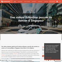 Une voiture autonome percute un camion à Singapour - Tech