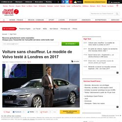 Voiture sans chauffeur. Le modèle de Volvo testé à Londres en 2017