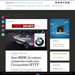 Avec BMW, la voiture connectée roule avec l'écosystème IFTTT