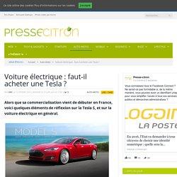 Voiture électrique : faut-il acheter une Tesla ?