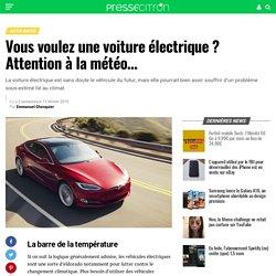 Vous voulez une voiture électrique ? Attention à la météo...