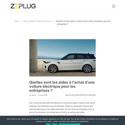 Zeplug – Aides à l'achat d'une voiture électrique pour les entreprises